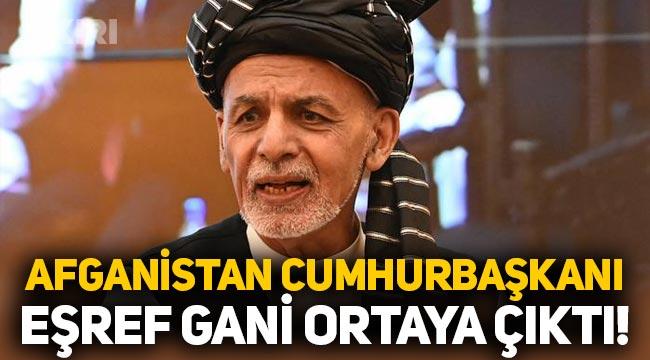 Afganistan Cumhurbaşkanı Eşref Gani ortaya çıktı!