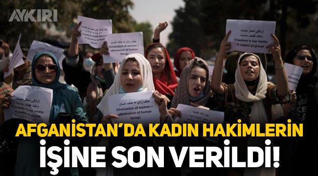 Afganistan'da kadın hakimlerin işine son verildi!