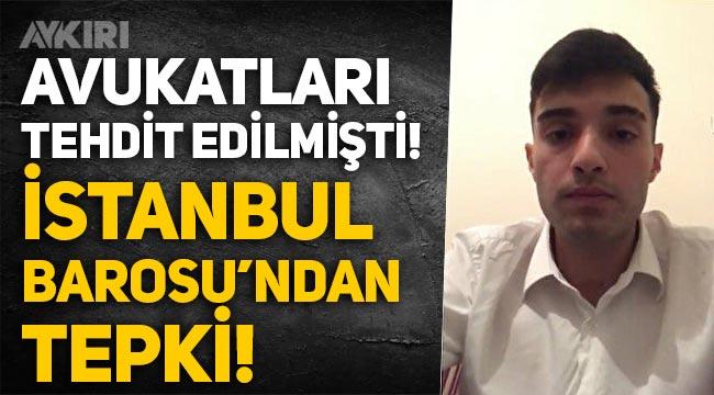 Ahmet Ç.'nin avukatlarının tehdit edilmesine İstanbul Barosu'ndan tepki!