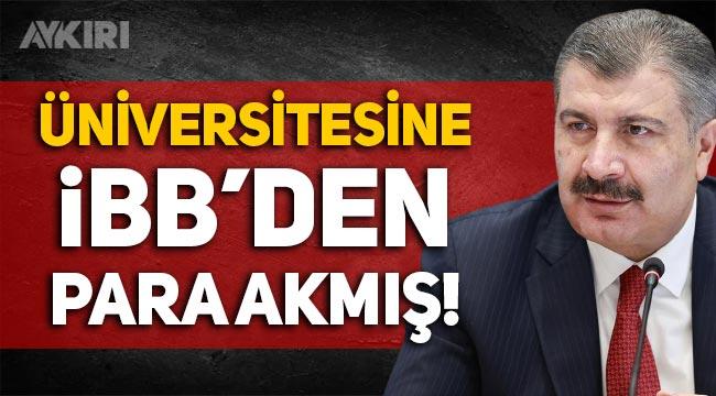 AKP döneminde İBB'den Fahrettin Koca'nın üniversitesine milyonlarca lira verilmiş!