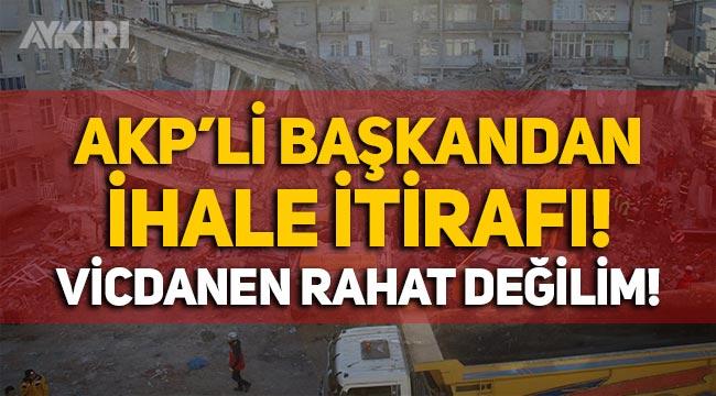 """AKP'li başkandan ihale itirafı: """"Vicdanen rahat değilim!"""""""