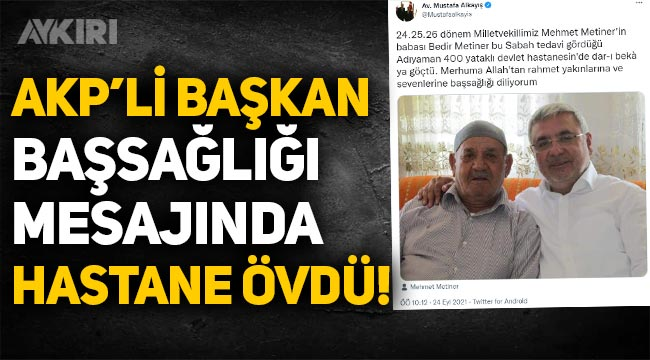 """AKP'li başkandan taziye mesajı: """"400 yataklı devlet hastanesinde dar-ı bekaya göçtü"""""""