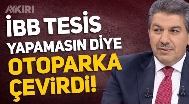 AKP'li Esenler Belediyesi, İBB tesis yapamasın diye arsaları açık otoparka çevirdi!