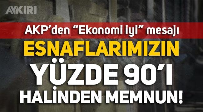 AKP'li Veysel Eroğlu: Esnaflarımızın yüzde 90'ı halinden memnun