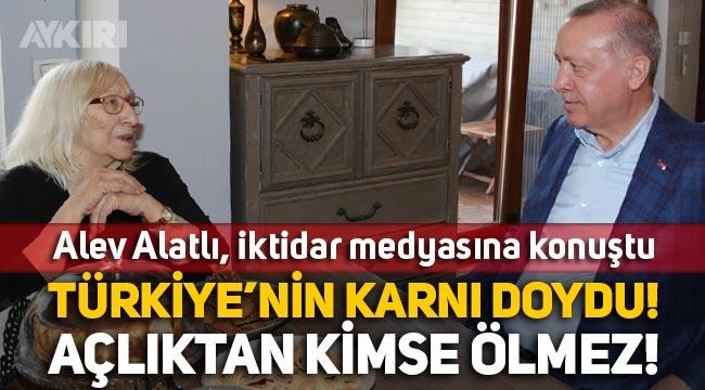 """Alev Alatlı: """"Türkiye'nin karnı doydu, tokuz çok şükür, Açlıktan kimse ölmez!"""""""