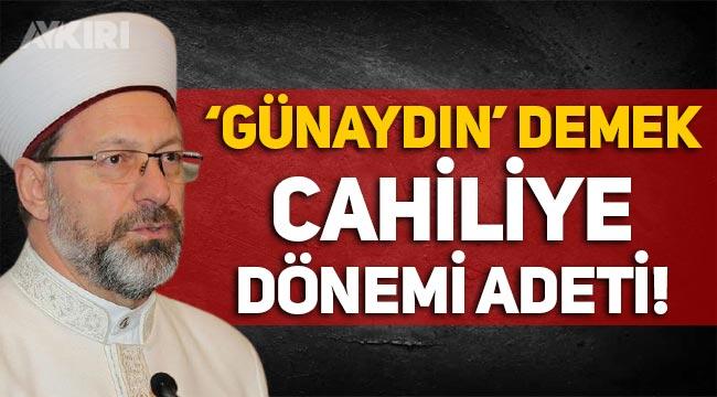 Ali Erbaş: 'Günaydın' ve 'Tünaydın' demek cahiliye dönemi adeti!