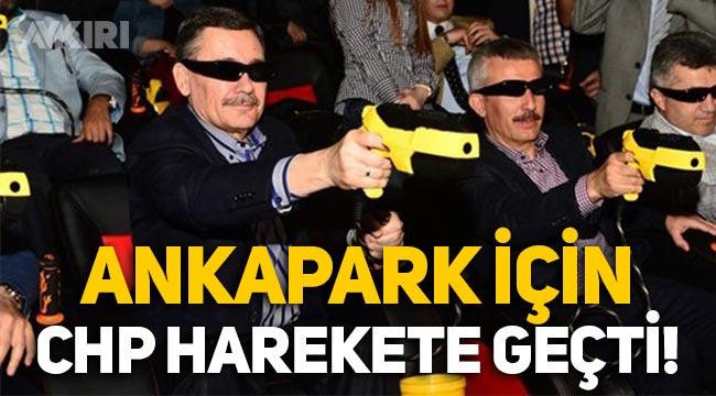 Ankapark için CHP harekete geçti, Meclis Araştırması istendi!