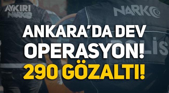 Ankara'da dev uyuşturucu operasyonu: 290 gözaltı