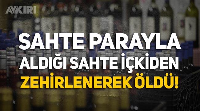 Ankara'da ürettiği sahte parayla sahte içki aldı, öldü