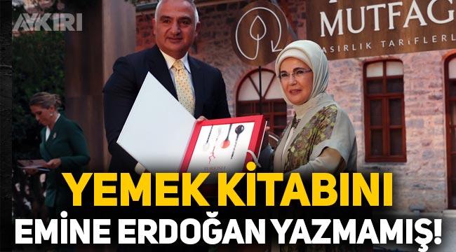 'Asırlık Tariflerle Türk Mutfağı' kitabını Emine Erdoğan yazmamış!