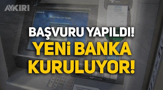 BDDK'ya başvuru yapıldı: Yeni banka kuruluyor!