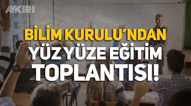 Bilim Kurulu yüz yüze eğitim için toplanıyor: Milli Eğitim Bakanı ve YÖK Başkanı da katılacak