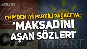 CHP'den İYİ Partili Cihan Paçacı'ya cevap: