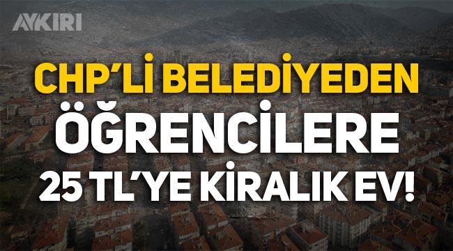 CHP'li belediyeden öğrencilere 25 liraya kiralık ev!