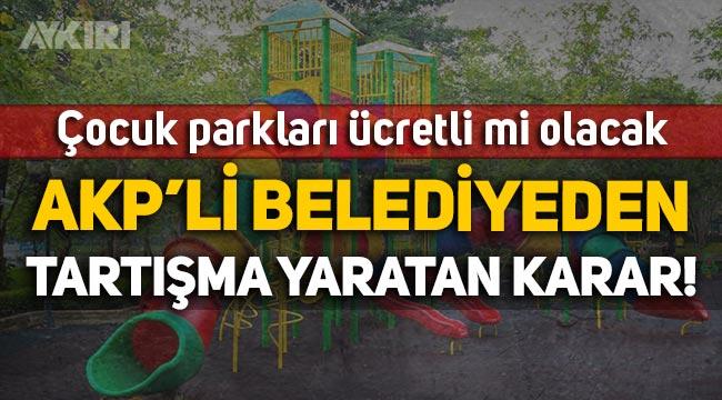 """Çocuk parkları ücretli mi olacak? AKP'li Tuzla Belediyesi, parkları """"Yap-İşlet-Devret"""" ile ihaleye çıkaracak!"""