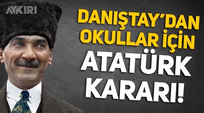 Danıştay, okullarda Atatürk İlke ve İnkılaplarının eksiksiz öğretilmesine karar verdi!