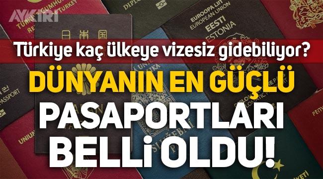 Dünyanın en güçlü pasaportları belli oldu! Türk pasaportu kaçıncı sırada? Türkiye pasaportu ile hangi ülkelere gidilebilir?