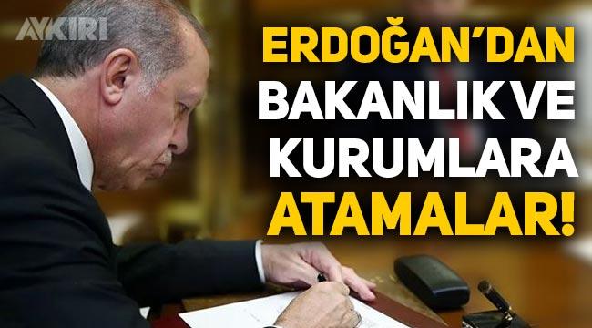 Erdoğan'dan bakanlıklara ve kurumlara yeni atamalar!