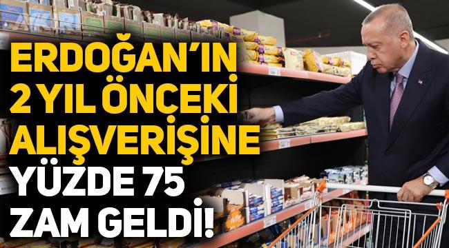Erdoğan'ın 2019 yılındaki market alışverişi yüzde 75 zamlandı!
