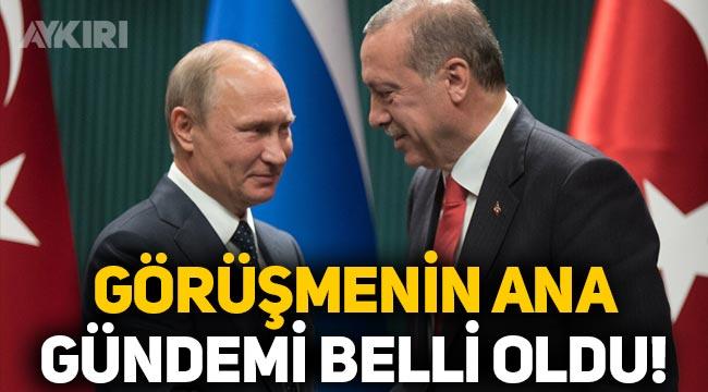 Erdoğan ve Putin ne görüşecek? Görüşmenin ana gündemi belli oldu!