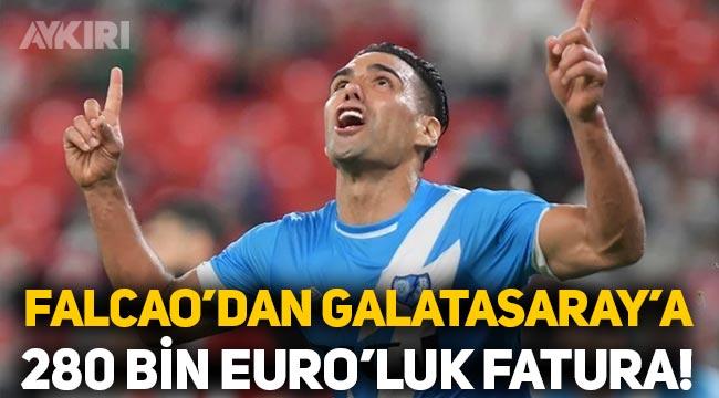 Falcao'dan Galatasaray'a 280 bin Euro'luk fatura!