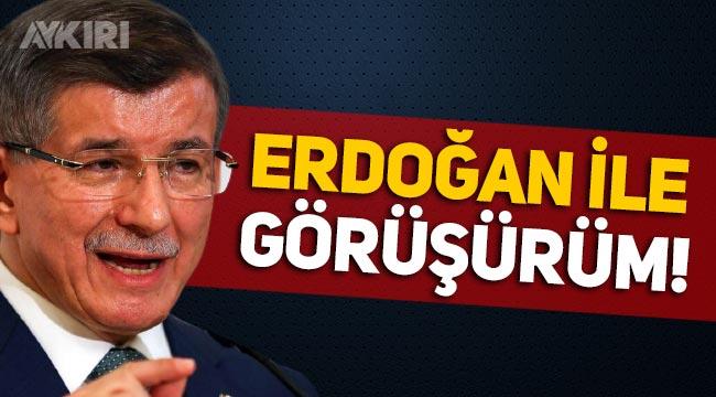 """Gelecek Partisi lideri Ahmet Davutoğlu: """"Erdoğan ve AKP ile görüşürüm!"""""""