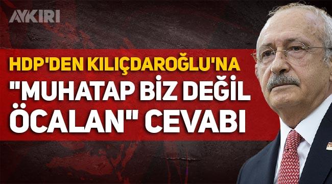 """HDP'den Kemal Kılıçdaroğlu'na """"Muhatap biz değil, Öcalan"""" cevabı"""