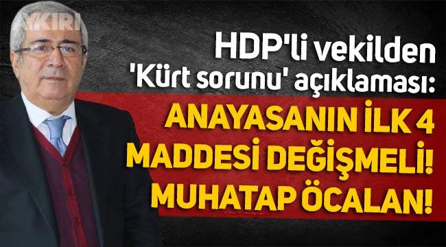 """HDP'li İmam Taşçıer'den 'Kürt sorunu' açıklaması: """"Anayasanın ilk 4 maddesi değişmeli, muhatap Öcalan"""""""