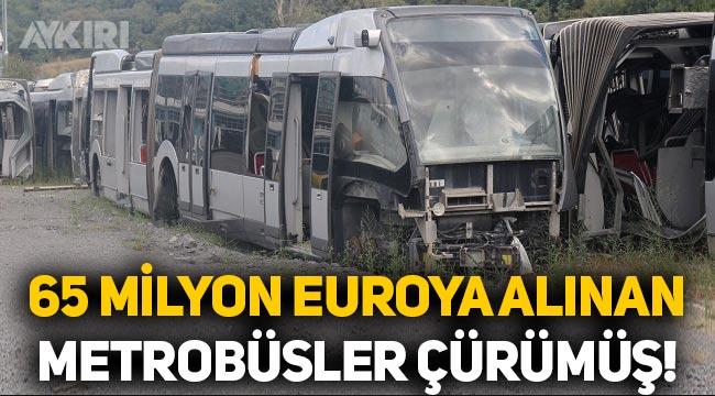 İBB'nin AKP döneminde 65 milyon Euroya aldığı metrobüsler çürümüş!