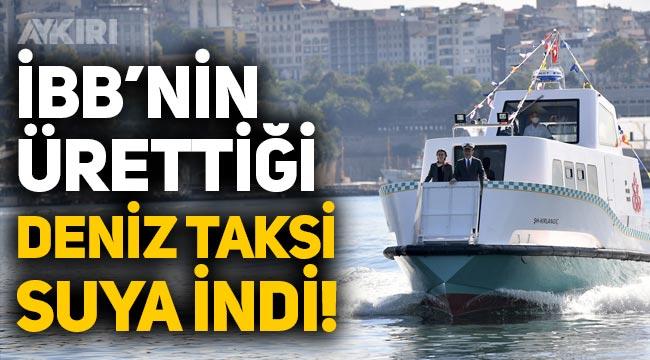 İBB'nin ürettiği Deniz Taksi suya indirildi!