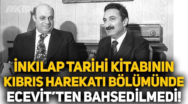 İnkılap Tarihi kitabının 'Kıbrıs Barış Harekatı' bölümünde Bülent Ecevit'ten bahsedilmedi!