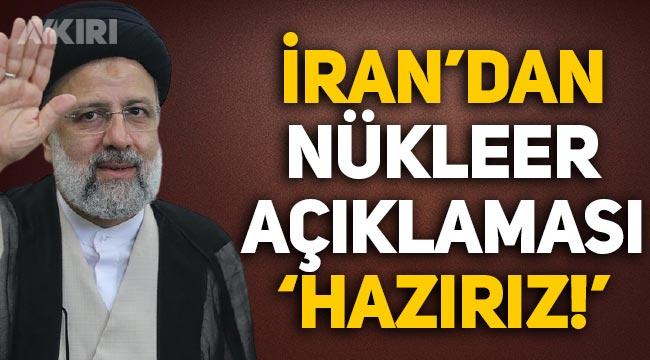 """İran Cumhurbaşkanından 'nükleer' açıklaması: """"Hazırız!"""""""