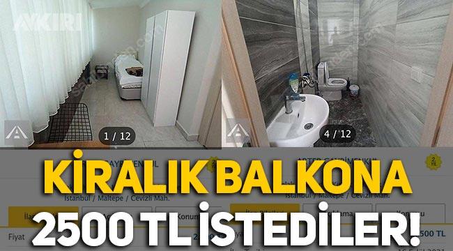 İstanbul'da emlakçılar kiralık balkon için 2500 lira istedi
