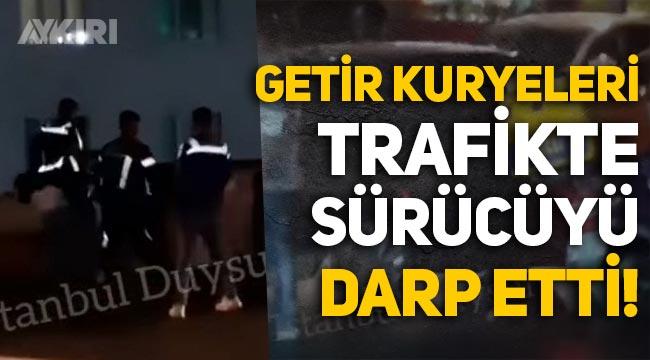 İstanbul'da Getir kuryeleri, trafikte tartıştıkları sürücüyü darp etti!