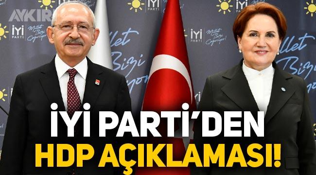 İYİ Parti'den Kılıçdaroğlu'nun HDP açıklamasına ilk yanıt!