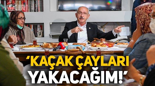 Kemal Kılıçdaroğlu: Kaçak çayları Rize meydanında yakacağım!