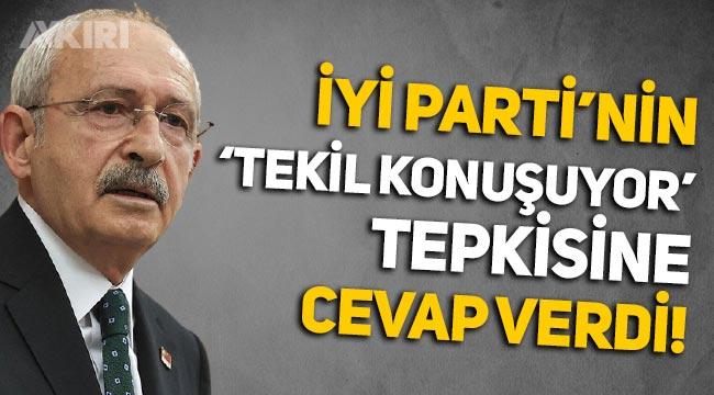 """Kemal Kılıçdaroğlu'ndan İYİ Parti'nin """"tekil konuşuyor"""" tepkisine yanıt!"""