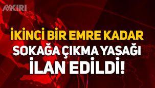 Mardin'de ikinci bir emre kadar sokağa çıkma yasağı ilan edildi!