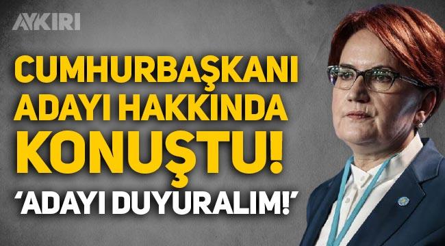 """Meral Akşener'den Cumhurbaşkanı adayı açıklaması: """"Adayımızı duyuralım!"""""""
