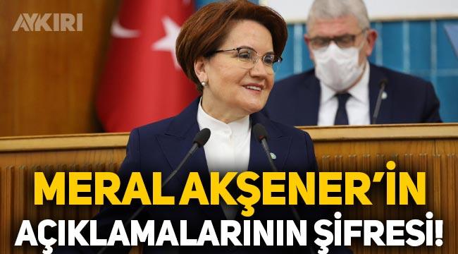 """Meral Akşener'in """"Başbakanlığa adayım"""" açıklamasının şifresi!"""