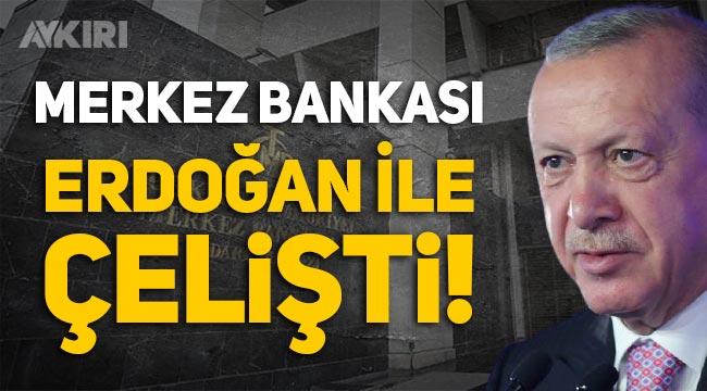 """Merkez Bankası """"Enflasyon yükselecek"""" dedi, Erdoğan ile çelişti!"""