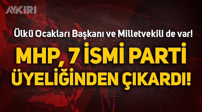 MHP, Atila Kaya ve Suat Başaran dahil 7 ismi parti üyeliğinden çıkardı!