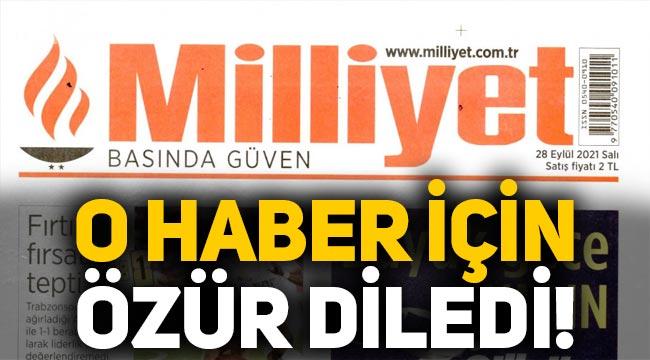 Milliyet gazetesi yaptığı haber için özür diledi!