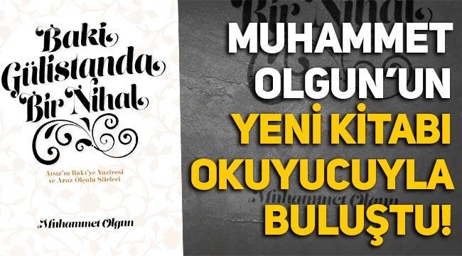 Muhammet Olgun'un 'Baki Gülistanda Bir Nihal Atsız'ın Bâki'ye Naziresi ve Aruz Ölçülü Şiirleri' kitabı okuyucuyla buluştu
