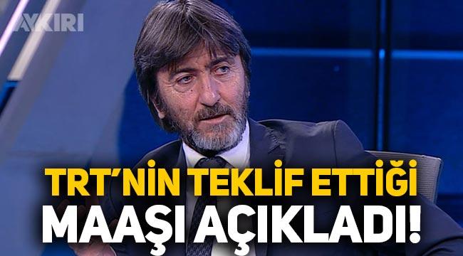 Rıdvan Dilmen TRT'nin kendisine vermek istediği maaşı açıkladı!