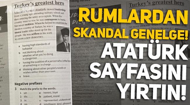 Rumlardan skandal genelge: Atatürk sayfasını yırtın!