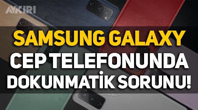 Samsung Galaxy S20 FE'de dokunmatik ekran sorunu nedir? Samsung S20 FE sorunları!