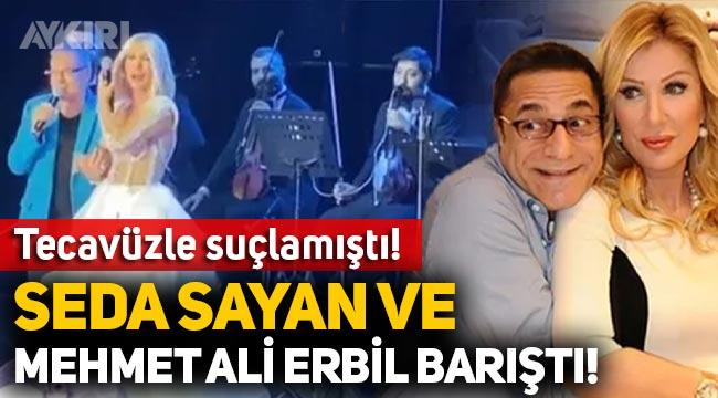 Seda Sayan, tecavüzle suçladığı Mehmet Ali Erbil ile barıştı!
