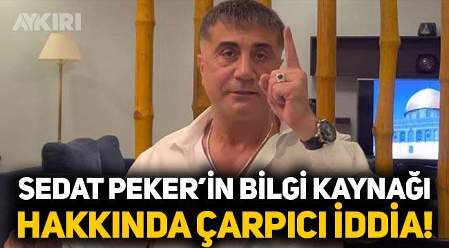 Sedat Peker'in bilgi kaynağı hakkında çarpıcı iddia