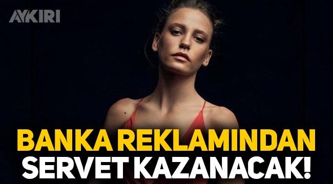 Serenay Sarıkaya, Akbank reklamından servet kazanacak!